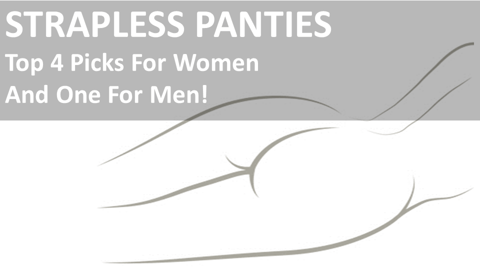 Strapless Panties Guide And Top 4 Picks