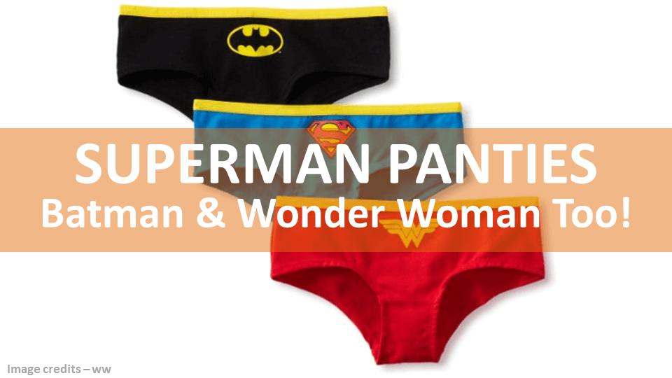 Superman Panties And Batman And Wonder Woman